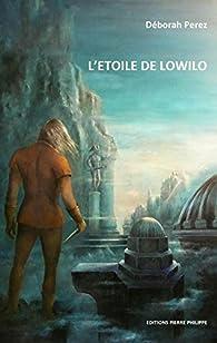 L'étoile de Lowilo par Deborah Perez
