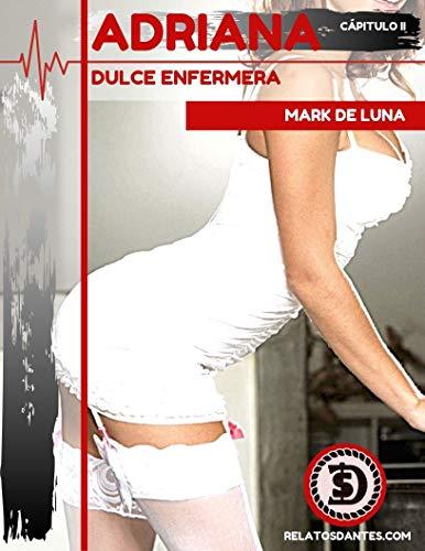 Adriana Dulce Enfermera de Mark De Luna