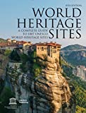 World Heritage Sites: A Complete Guide to 1,007 UNESCO World Heritage Sites