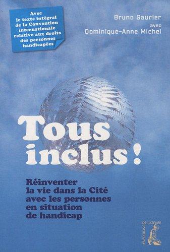 Tous inclus - Réinventer la vie dans la Cité avec les personnes en situation de handicap