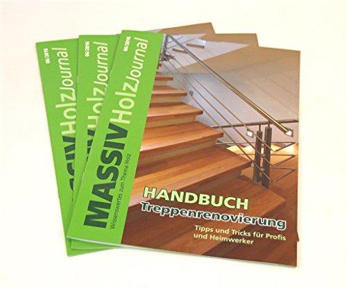 Ratgeber zum Renovieren von Treppen, Handbuch Treppenrenovierung, umfassender Überblick: Systeme, Kosten, Montage, Pflege, 16 Seiten A4