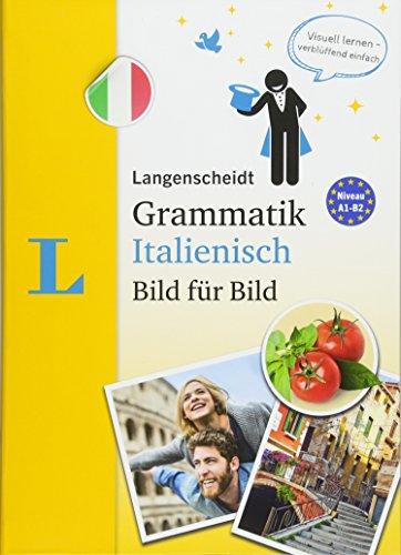 Langenscheidt Grammatik Italienisch Bild für Bild - Die visuelle Grammatik für den leichten Einstieg (Langenscheidt Grammatik Bild für Bild)