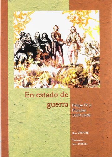 Descargar Libro En estado de guerra Felipe IV y Flandes 1629-1648 (Estudios de Historia Moderna MAIOR) de René Vermeir