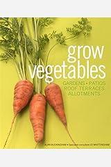 Grow Vegetables by Alan Buckingham (2007-08-02) Hardcover