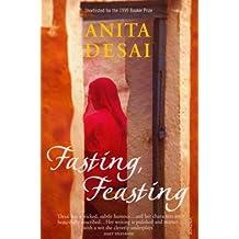 Fasting, Feasting by Desai, Anita (2000) Paperback