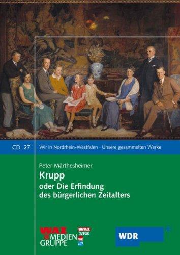 Krupp oder Die Erfindung des bürgerlichen Zeitalters. 2 CD´s