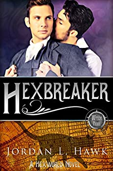 Hexbreaker (Hexworld Book 1) (English Edition) von [Hawk, Jordan L.]