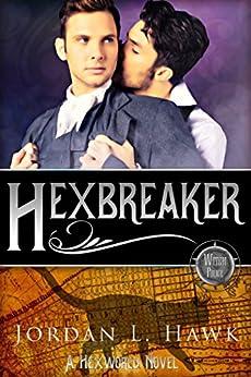 Hexbreaker (Hexworld Book 1) (English Edition) von [Hawk, Jordan L.]