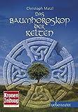 Das Baumhoroskop der Kelten (überarb.NA) - Christoph Matzl