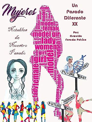 Mujeres Notables de Nuestro Pasado (Un Pasado Diferente nº 20) por Oswaldo Enrique Faverón Patriau