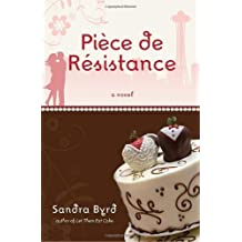 Piece de Resistance: A Novel by Sandra Byrd (2009-09-15)