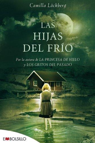Las hijas del frío: Premio al Mejor Libro del año en Suecia. (EMBOLSILLO)
