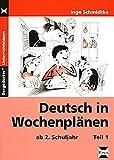 Deutsch in Wochenplänen - Teil 1: 2. bis 4. Klasse