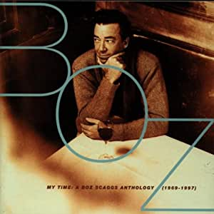 My Time: A Boz Scaggs Anthology