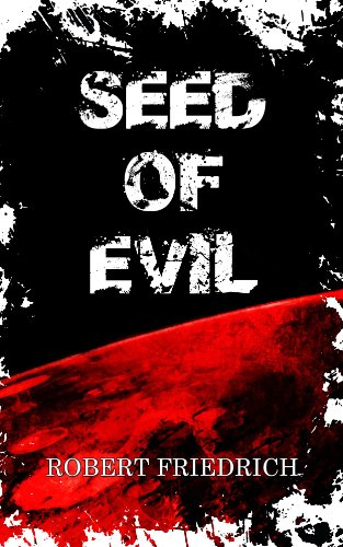 ebook: Seed of Evil: An Ancient Evil Rises (Saga of Evil Book 1) (B00IF63J9K)