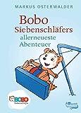 Bobo Siebenschläfers allerneueste Abenteuer: Bildgeschichten für ganz Kleine (Bobo Siebenschläfers neueste Abenteuer, Band 2)