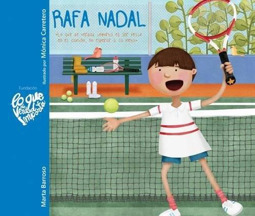 Rafa Nadal: Lo que de verdad importa es ser feliz en el camino, no esperar a la meta. por Marta Barroso