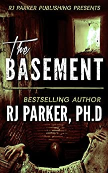 The Basement: True Story of Serial Killer Gary Heidnik (Kindle Short-Read)  (English Edition) di [Parker, RJ]