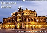 Deutsche Städte - Impressionen zur Blauen Stunde (Wandkalender 2019 DIN A3 quer): Zwölf abendliche Aufnahmen aus deutschen Städten (Monatskalender, 14 Seiten ) (CALVENDO Orte) - Thomas Seethaler