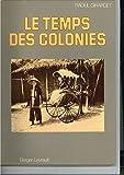 Le temps des Colonies