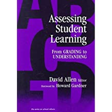 [(Assessing Student Learning: from Grading to Understanding)] [By (author) David Allen ] published on (July, 1998)