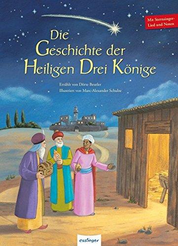 Die Geschichte der Heiligen Drei Könige (Geschichte Könige Drei Der)