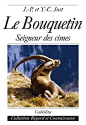 Le Bouquetin : Seigneur des cimes
