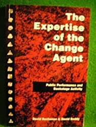 The Expertise of the Change Agent: Public Performance and Backstage Activity