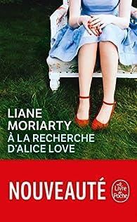 À la recherche d'Alice Love par Liane Moriarty