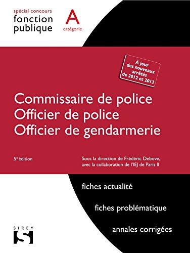 Commissaire de police. Officier de police. Officier de gendarmerie - 5e éd. par Frédéric Debove