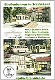 Straßenbahnen im Trabbi-Land - Teil 3: Eisenach, Gotha, Erfurt, Jena, Naumburg, Magdeburg, Halberstadt, Nordhausen, Mühlhausen [Alemania] [DVD]