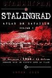 Stalingrad, Atlas de bataille: Volume I