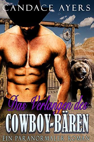 Das Verlangen des Cowboy-Bären: Ein Paranormaler Roman (Die Cowboy Bären 5)