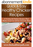 Healthy Chicken Recipes: A Variety Of Chicken Recipes That Makes Good Use Of Our Favourite Meat. (Quick & Easy Recipes) (English Edition)