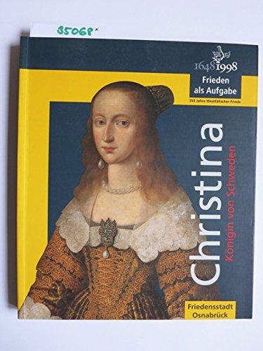 Christina, Königin von Schweden: Katalog der Ausstellung im Kulturgeschichtlichen Museum Osnabrück, 23. November 1997-1. März 1998 Christina Königin