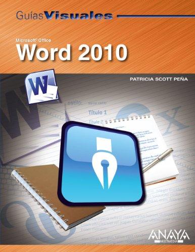 Word 2010 (Guías Visuales) por Patricia Scott Peña