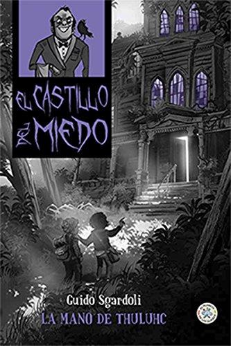 LA MANO DE THULUHC (El Castillo del miedo nº 1) por GUIDO SGARDOLI