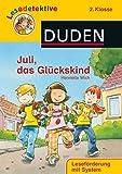 Lesedetektive - Juli, das Glückskind, 2. Klasse (DUDEN Lesedetektive 2. Klasse)