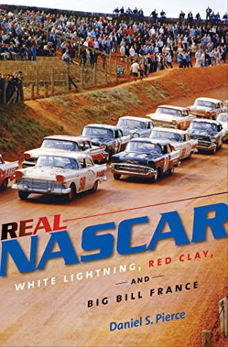 Real NASCAR: White Lightning, Red Clay, and Big Bill France (English Edition)