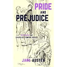 Pride and Prejudice (Illustrated by C.E. Brock) [Complete Table of Contents] (English Edition)