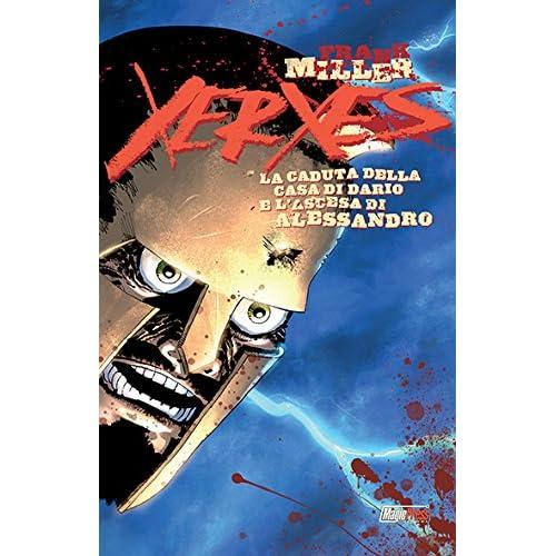 Xerxes. La Caduta Della Casa Di Dario E L'ascesa Di Alessandro: 2