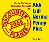 Image de Discounter Planer 2006: Woche für Woche die besten Angebote bei Aldi, Lidl, Norma, Penny, Plus