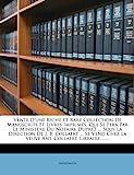 Vente DUne Riche Et Rare Collection de Manuscrits Et Livres Imprimes, Qui Se Fera Par Le Ministere Du Notaire Duprez ...