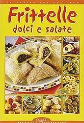 Frittelle dolci e salate (In cucina con passione)