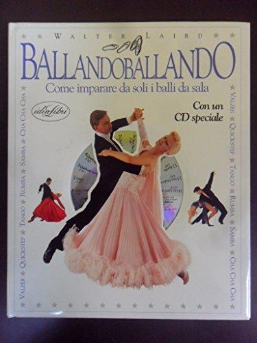 Ballando ballando. Con CD (Musica) por Walter Laird