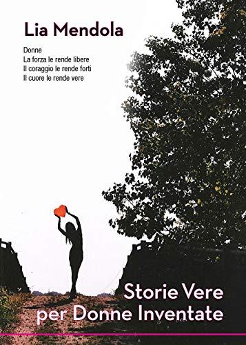 Storie vere per donne inventate di Lia Mendola