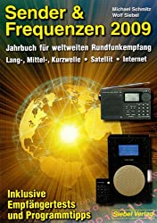Sender & Frequenzen 2009: Das Jahrbuch für weltweiten Rundfunkempfang