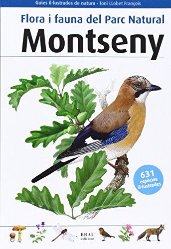 Flora i fauna del Parc Natural Montseny (Guies il·lustrades de natura) por Toni Llobet François