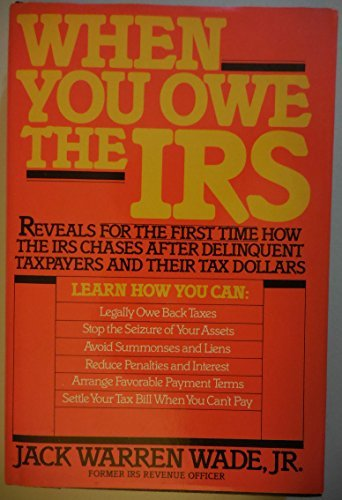When You Owe the IRS by Jack Warren, Jr. Wade (1983-03-01)