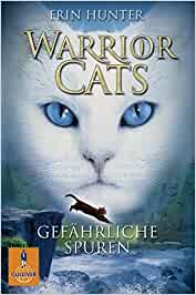 Warrior Cats Gef Ef Bf Bdhrliche Spuren I Band